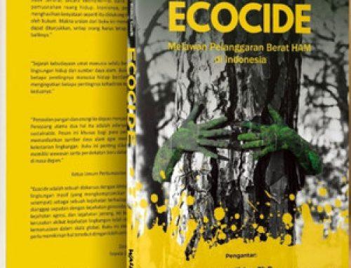 """Mengurai """"Ecocide"""" untuk Menyelamatkan Lingkungan?"""